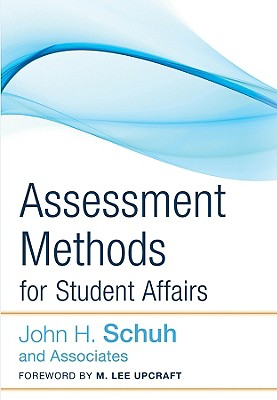 Assessment Methods for Student Affairs By Schuh, John H./ Upcraft, M. Lee (FRW)