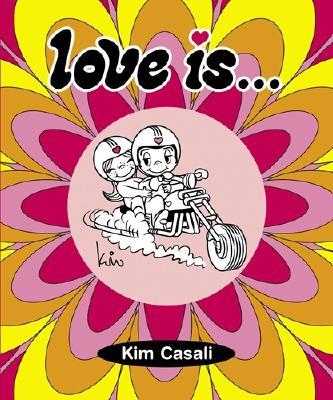 Love Is...a Wild Ride! By Casali, Kim