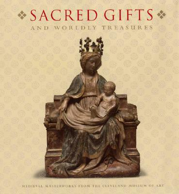 Sacred Gifts and Worldly Treasures By Klein, Holger A./ Fliegel, Stephen N./ Brilliant, Virginia